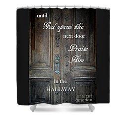 Praise Him Shower Curtain