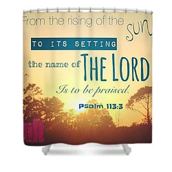 From The Rising Of The Sun Shower Curtain by LIFT Women's Ministry designs --by Julie Hurttgam