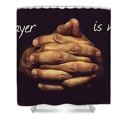 Prayer Is My Daily Fix Shower Curtain