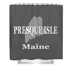 Shower Curtain featuring the photograph Presque Isle Maine State City And Town Pride  by Keith Webber Jr