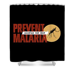 Prevent Malaria - Shorten The War  Shower Curtain by War Is Hell Store