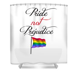 Pride Not Prejudice With Pride Flag Shower Curtain