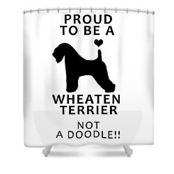Proud To Be A Wheaten Shower Curtain