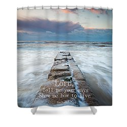 Psalm 25 4 Shower Curtain