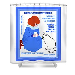 Pussycat, Pussycat By Mother Goose Shower Curtain