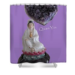Quan Yin With Amethyst Heart Shower Curtain