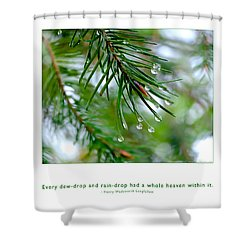 Shower Curtain featuring the photograph Raindrop Has Whole Heaven by Kristen Fox