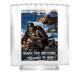 Ready For Anything - Thanks To You Shower Curtain by War Is Hell Store