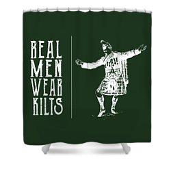 Real Men Wear Kilts Shower Curtain by Heather Applegate
