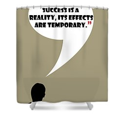 Reality Of Success - Mad Men Poster Don Draper Quote Shower Curtain