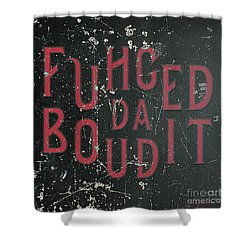 Shower Curtain featuring the digital art Redblack Fuhgeddaboudit by Megan Dirsa-DuBois