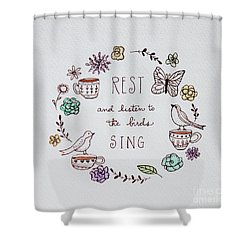 Rest And Listen To The Birds Sing Shower Curtain by Elizabeth Robinette Tyndall