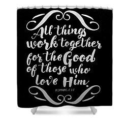 Romans 8 28 Scripture Verses Bible Art Shower Curtain