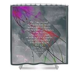 Romans 8 I Am Convinced Shower Curtain