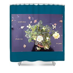 Rose On Glass Table With Loving Wishes Shower Curtain