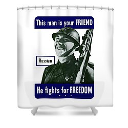 Russian - This Man Is Your Friend Shower Curtain by War Is Hell Store