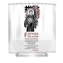Saint Lawrence Prayer Shower Curtain by Lawrence Klimecki