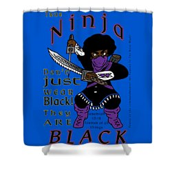 True Ninja Shower Curtain