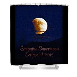 Sanguine Supermoon Eclipse 2015 Shower Curtain