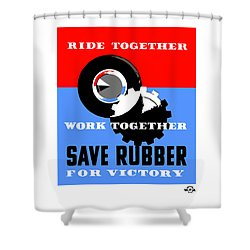 Shower Curtain featuring the mixed media Save Rubber For Victory - Wpa by War Is Hell Store