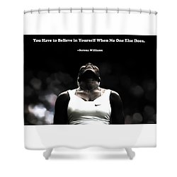 Serena Williams Quote 2a Shower Curtain by Brian Reaves