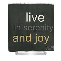 Serenity And Joy Shower Curtain by Linda Woods