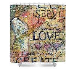Serve Love Create Shower Curtain