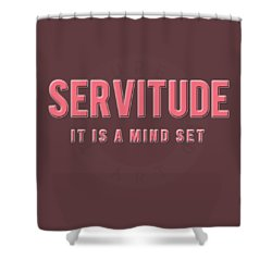 Shower Curtain featuring the mixed media Servitude by TortureLord Art