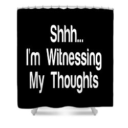 Quiet Meditation Quotes Mindfulness Quote Prints By Ai P. Nilson Shower Curtain