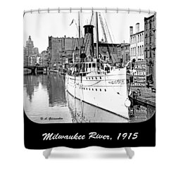 Shower Curtain featuring the photograph Ship In Milwaukee River C 1915 by A Gurmankin