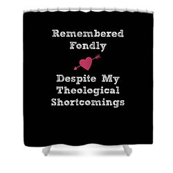 Shortcomings Shower Curtain