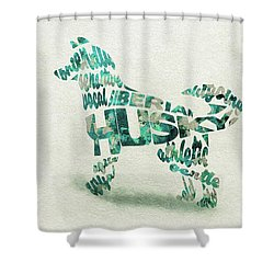 Shower Curtain featuring the painting Siberian Husky Watercolor Painting / Typographic Art by Inspirowl Design