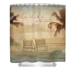 Sit With Me On The Beach Shower Curtain