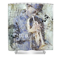Some Music For The Soul Shower Curtain