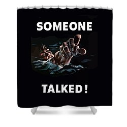 Someone Talked -- Ww2 Propaganda Shower Curtain