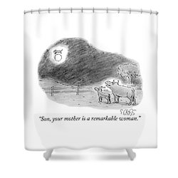 Son, Your Mother Is A Remarkable Woman Shower Curtain