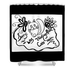 Sorry, I Was Thinking About Cats Again Shower Curtain