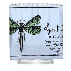 Speak Life To Your Soul Shower Curtain by Elizabeth Robinette Tyndall