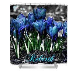 Shower Curtain featuring the photograph Spring Rebirth - Text by Shelley Neff