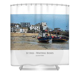 Shower Curtain featuring the digital art St Ives - Waiting Boats by Julian Perry