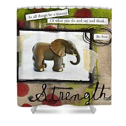 Strength Shower Curtain by Linda Woods