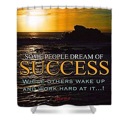 Success Is Shower Curtain