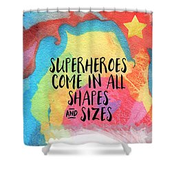 Superheroes- Inspirational Art By Linda Woods Shower Curtain