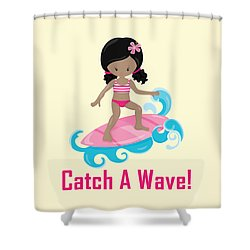 Surfer Art Catch A Wave Girl With Surfboard #20 Shower Curtain
