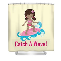 Surfer Art Catch A Wave Girl With Surfboard #21 Shower Curtain