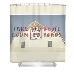 Take Me Home Country Roads Shower Curtain by Edward Fielding