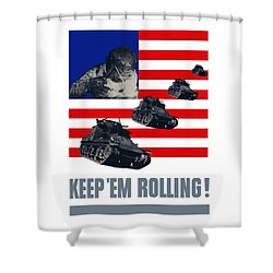 Tanks -- Keep 'em Rolling Shower Curtain by War Is Hell Store