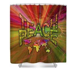 Teach Peace Shower Curtain by Nadine May
