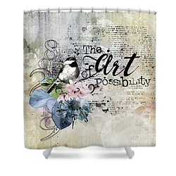 The Art Of Possibility Shower Curtain