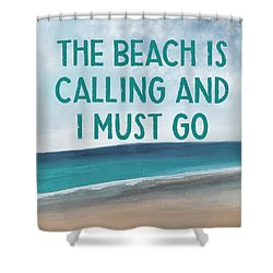 The Beach Is Calling 2- Art By Linda Woods Shower Curtain